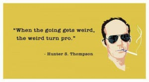 25+ Cool Hunter S Thompson Quotes