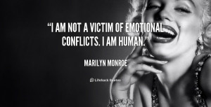 quote-Marilyn-Monroe-i-am-not-a-victim-of-emotional-253847.png