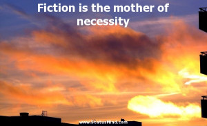 ... is the mother of necessity - Samuel Butler Quotes - StatusMind.com