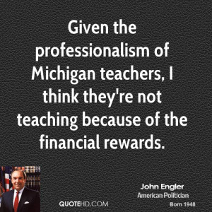 Given the professionalism of Michigan teachers, I think they're not ...