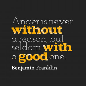 Anger-is-never-without-a__quotes-by-Benjamin-Franklin-62