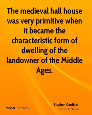 The medieval hall house was very primitive when it became the ...