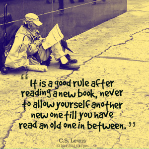 It Is A Good Rule After Reading A New Book ~ Books Quotes