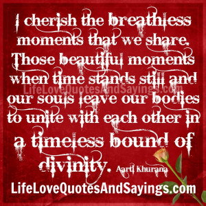 ... .com/cherish-the-breathless-moments-love-quotes-and-sayings.html