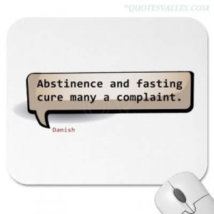 Abstinence And Fasting Cure Many A Complaint