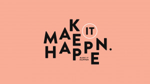 wallpaper 10 : make it happen