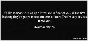 ... interests at heart. They're very devious nowadays. - Malcolm Wilson