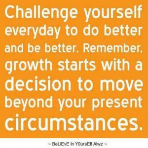 Challenge Yourself Everyday To