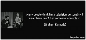 quote-many-people-think-i-m-a-television-personality-i-never-have-been ...