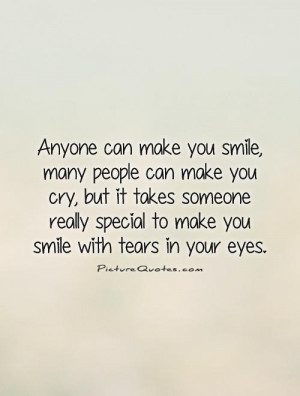 ... special to make you smile with tears in your eyes Picture Quote #1