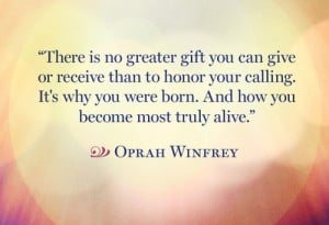 oprah-winfrey-sayings-quotes-honor-calling-life