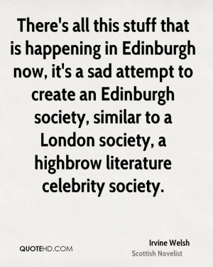 Irvine Welsh Society Quotes