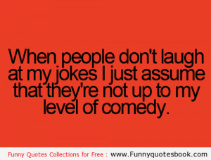 The Awkward moment when you are joking - Funny Quotes