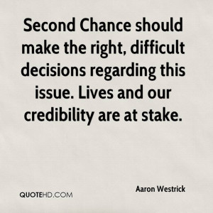 Second Chance should make the right, difficult decisions regarding ...