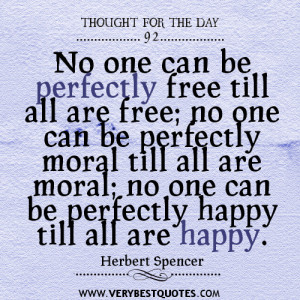 ... can be perfectly happy till all are happy quotes,Thought for the day
