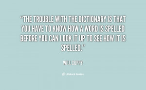 quote-Will-Cuppy-the-trouble-with-the-dictionary-is-that-77033.png