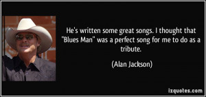 quote-he-s-written-some-great-songs-i-thought-that-blues-man-was-a ...