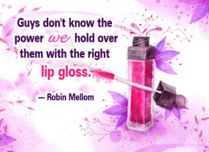 Lip Gloss Quotes