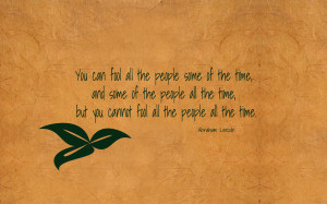 You can fool all the people some of the time... quote wallpaper