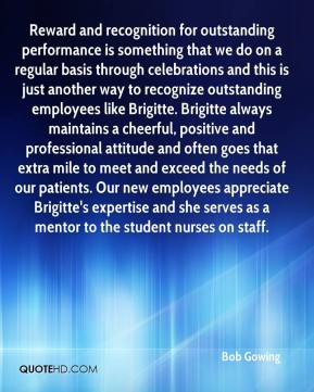 Bob Gowing - Reward and recognition for outstanding performance is ...