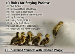 10 rules for staying positive ~ Staying positive keeps you healthy