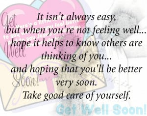 It Isn't Always Easy But When You're Not Feeling Well