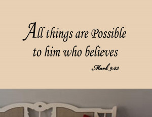 ... Things Are Possible To Him Who Believes biblical inspirational quotes