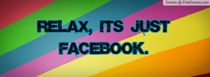 relax , Pictures , it's just facebook. , Pictures