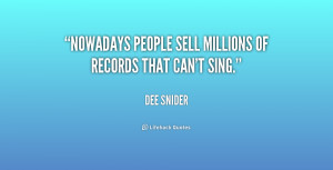 quote Dee Snider nowadays people sell millions of records that 237997