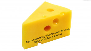 Age Cheese Quotes Images Pictures Photos HD Wallpapers