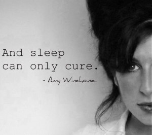 Most popular tags for this image include: Amy Winehouse, sleep, quotes ...