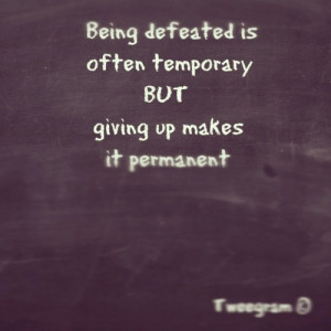 Giving up makes it permanent
