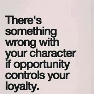 ... +loyalty+quotes+quote+loyalty+instagram+instagram+quotes+opportunity