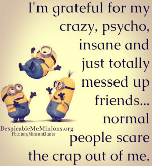... # friendship # insane # scare # minions # quotes read more show less