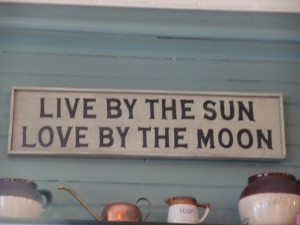 """Live By The Sun Love By The Moon """" ~ Summer Quote"""