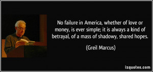 No failure in America, whether of love or money, is ever simple; it is ...