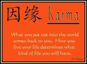Do you believe in Karma?