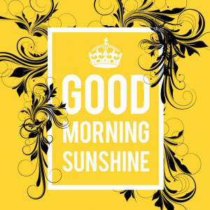 Good morning sunshine | Quotes