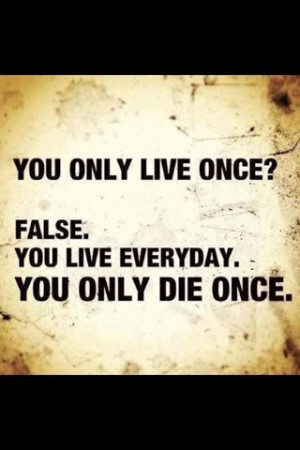 Live each day to its fullest