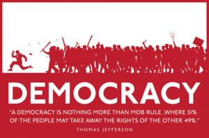 True Democracy is Mob Rule