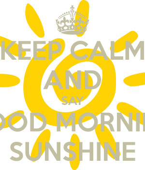 Related Pictures good morning sunshine
