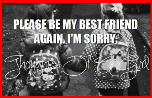 Please Be My Best Friend Again I'm Sorry - Apology Quote