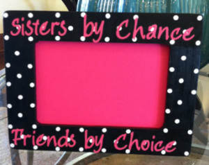 Sisters by Chance Friends by Choice Polka Dot Picture Frame ...