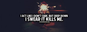 Facebook Love Quotes Act Like I Do Not Care