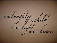 laughter of a child quotes tattoos | QUOTE - The Laughter of a Child ...