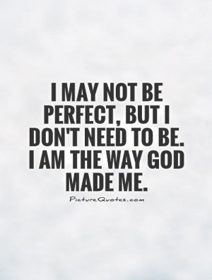 May Not Be Perfect Quotes