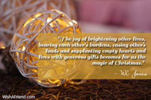 The joy of brightening other lives, bearing each other's burdens ...