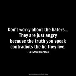 Don't worry about the haters . . .