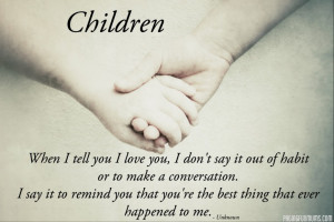 ... Loving Kids: Quote About Loving Kids And Picture Of Holding Hands