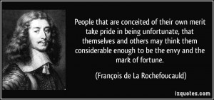 People that are conceited of their own merit take pride in being ...